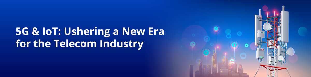 5G & IOT: Ushering a New Era for Telecom Industry - ACS Blog
